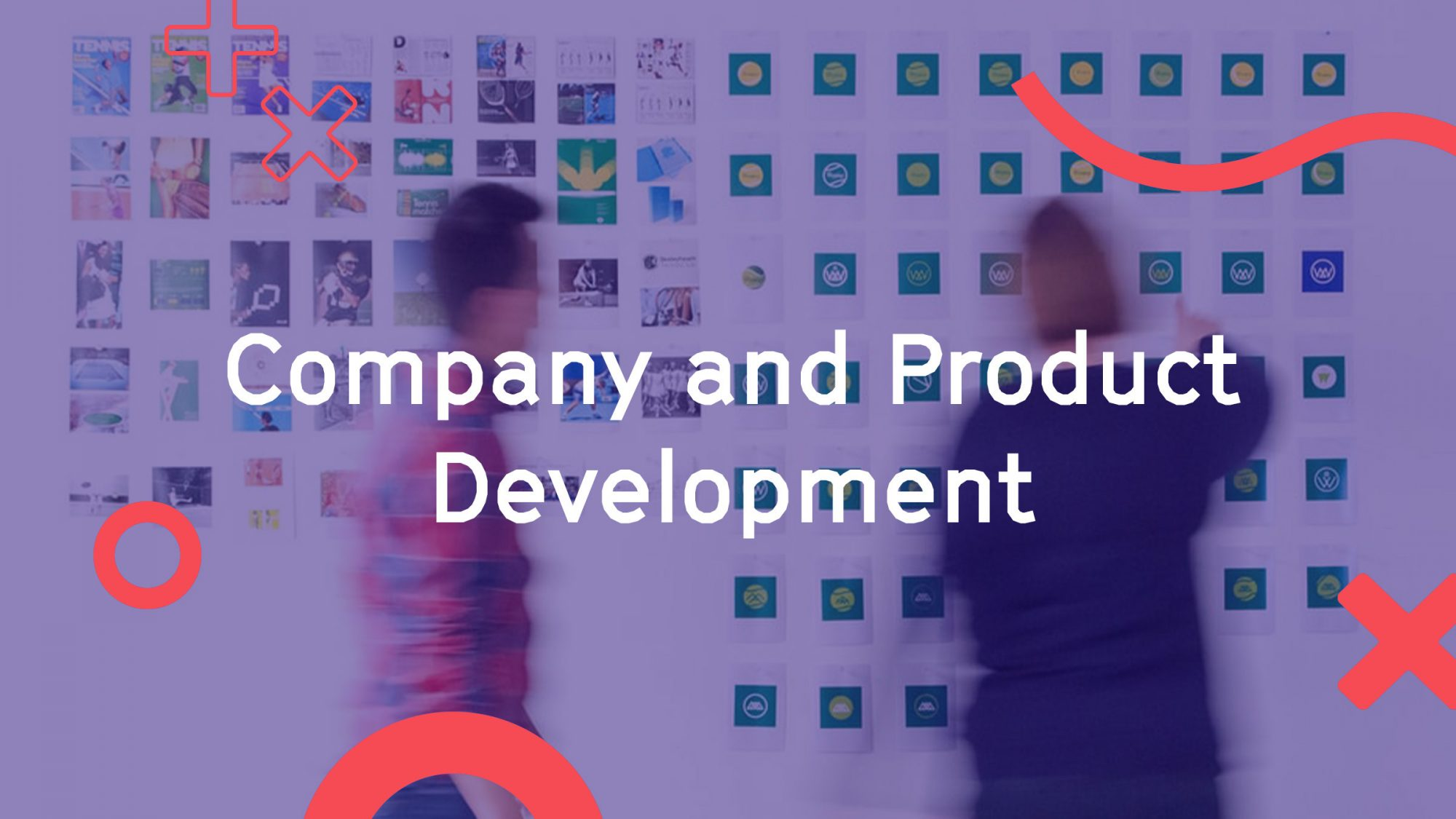 Company and Product Development